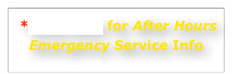 *Click Here for After Hours Emergency Service Info